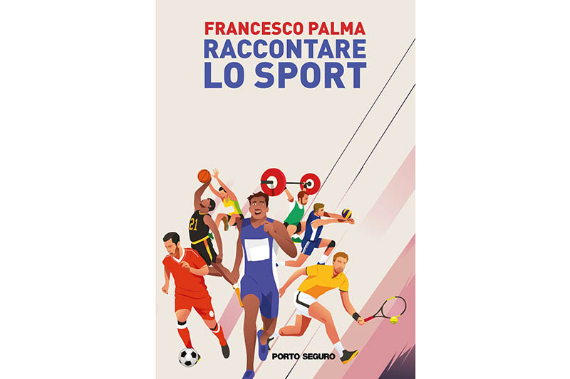 Raccontare lo sport - Francesco Palma